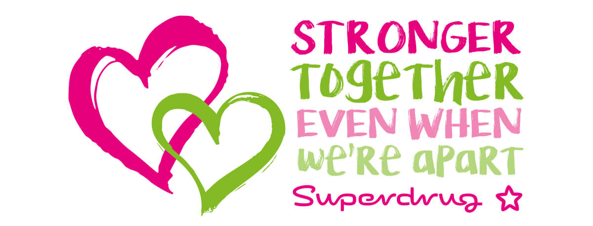 stronger together even when we're apart - Superdrug