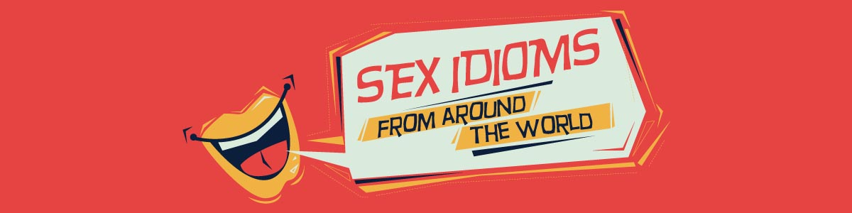 Sex Idioms From Around the World | Superdrug™